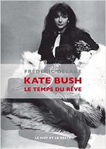 Kate bush, le temps du rêve