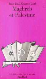 Vente EBooks : Maghreb et Palestine  - Jean-Paul Chagnollaud