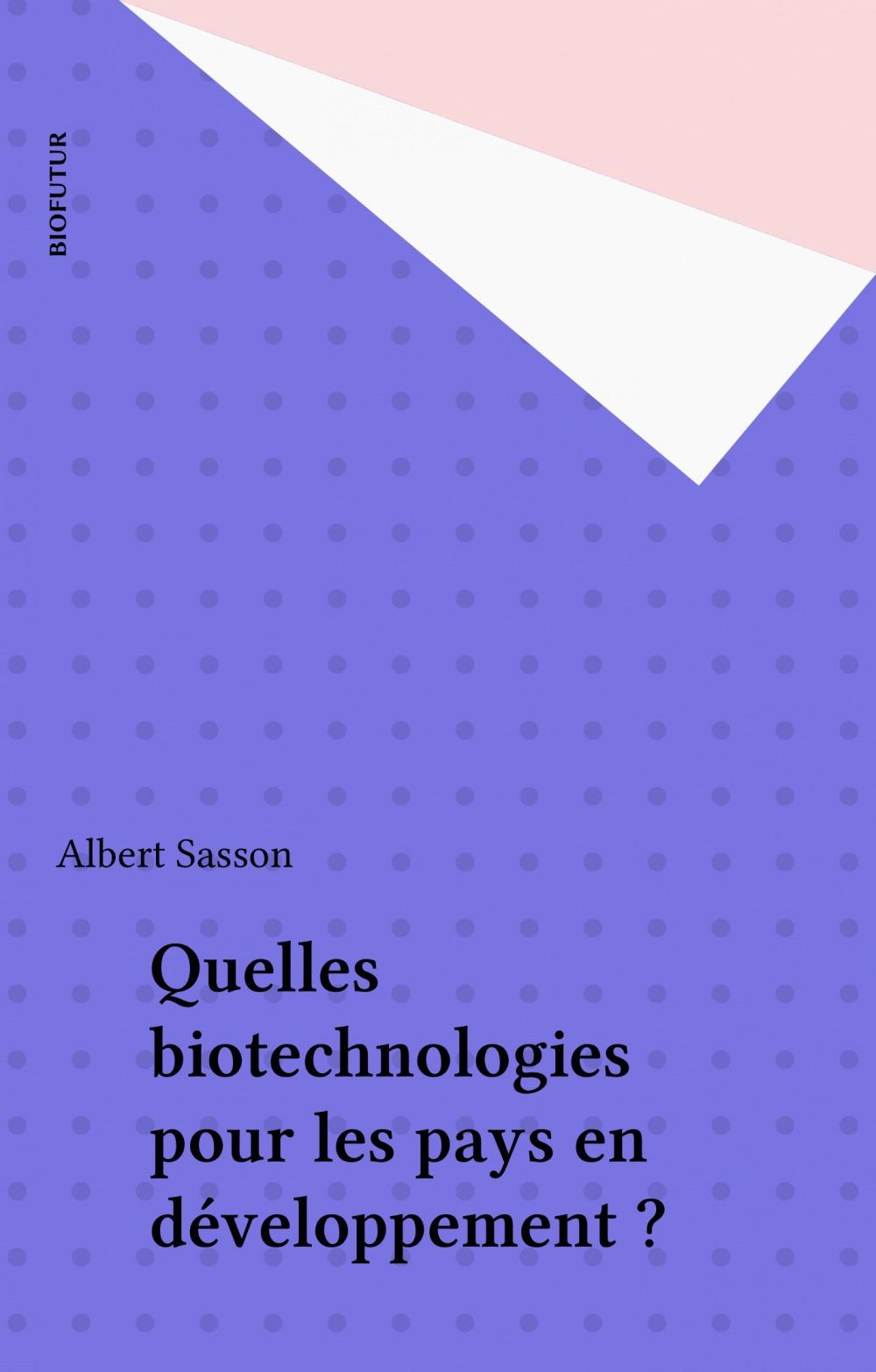 Quelles biotechnologies pour les pays en développement ?
