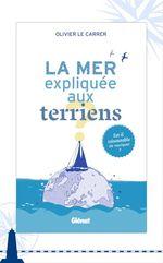 Vente EBooks : La mer expliquée aux terriens  - Olivier Le carrer
