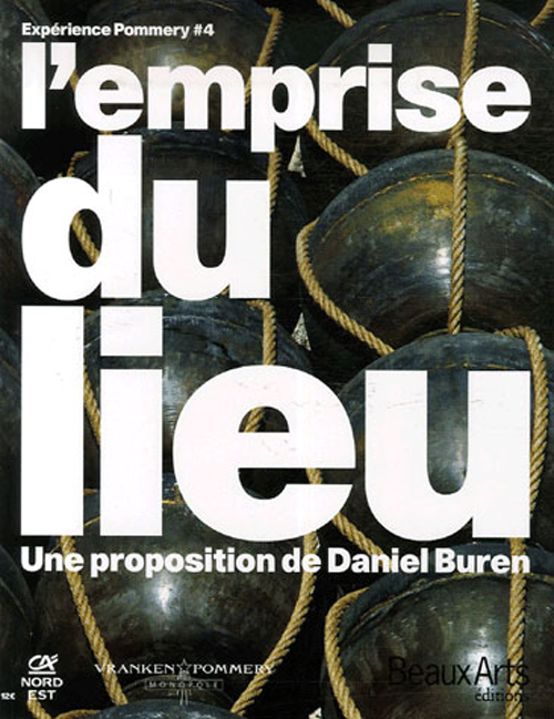 EXPERIENCE POMMERY N.4  -  L'EMPRISE DU LIEU  -  UNE PROPOSITION DE DANIEL BUREN
