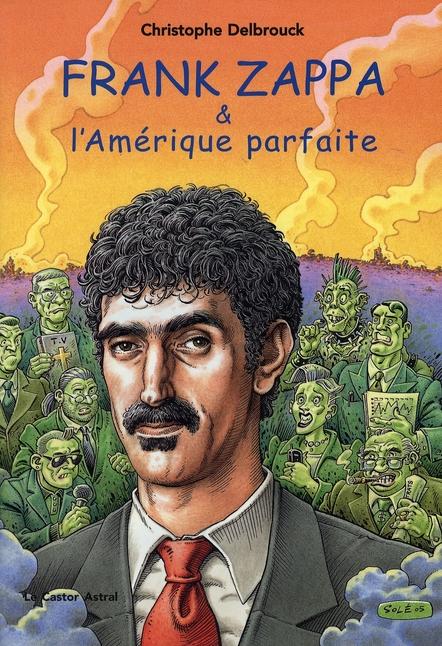 Frank Zappa Et L'Amerique Parfaite