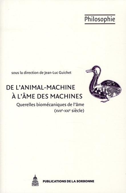 De l'animal-machine à l'âme des machines ; querelles biomécaniques de l'âme (XVII-XXI siècle)