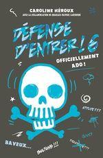 Vente Livre Numérique : Défense d'entrer! T06  - Caroline Héroux