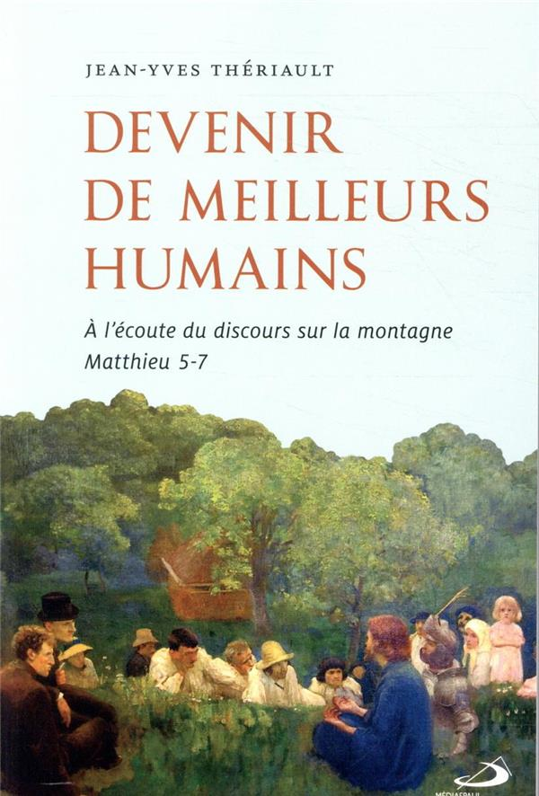 DEVENIR DE MEILLEURS HUMAINS  -  A L'ECOUTE DU DISCOURS SUR LA MONTAGNE MATTHIEU 5-7