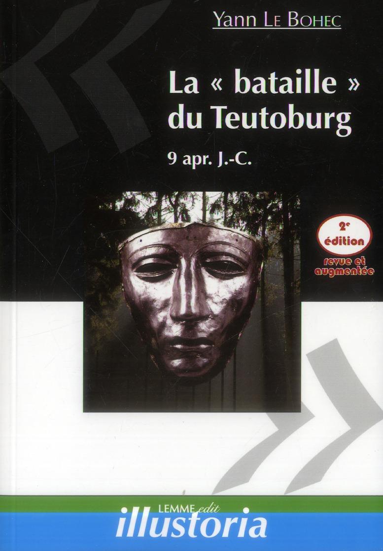 La « bataille » du Teutoburg ; 9 apr. J.-C. (2e édition)