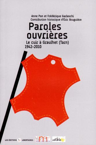 Paroles ouvrières ; le cuir à Graulhet (Tarn) 1942-2010