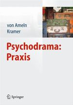 Psychodrama: Praxis  - Falko Ameln - Josef Kramer