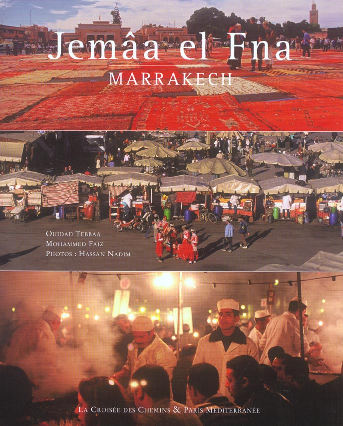 Jemaa El Fna ; Marrakech