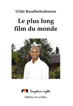 Le plus long film du monde  - Gilde Razafitsihadinoina