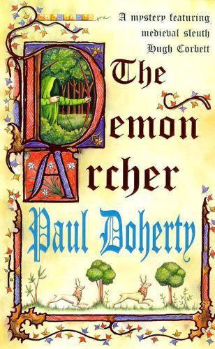 The Demon Archer (Hugh Corbett Mysteries, Book 11)  - Paul C. Doherty  - Paul DOHERTY