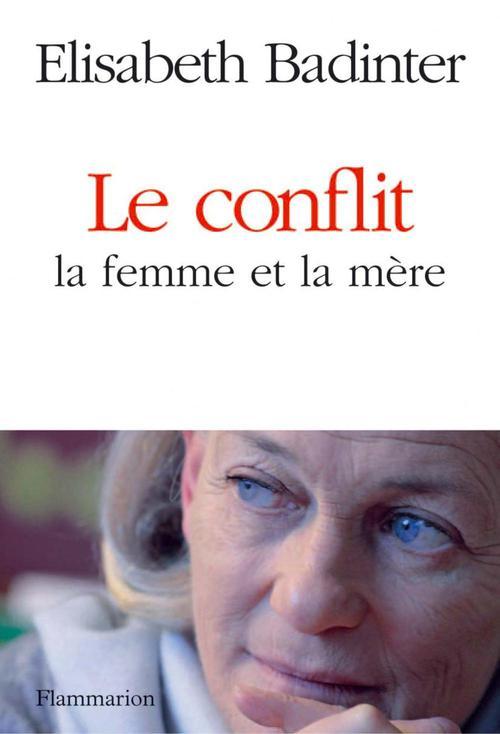 Le conflit. La femme et la mère