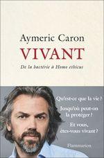 """Vente EBooks : Vivant. De la bactérie à """"Homo ethicus""""  - Aymeric Caron"""
