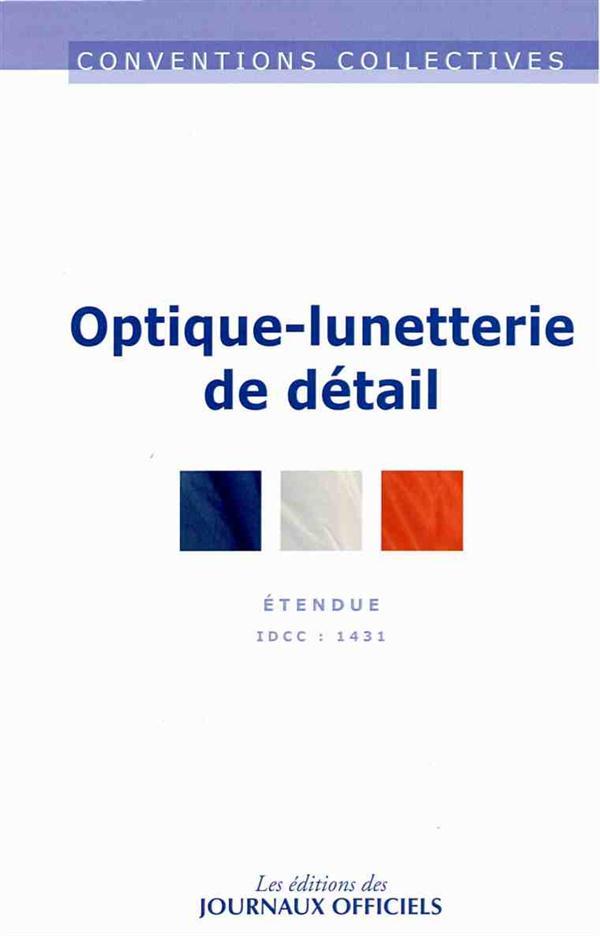 Optique-Lunetterie De Detail ; Idcc : 1431 (12e Edition)