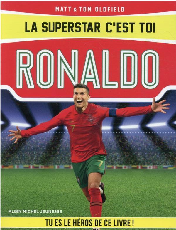 La superstar c'est toi : Ronaldo