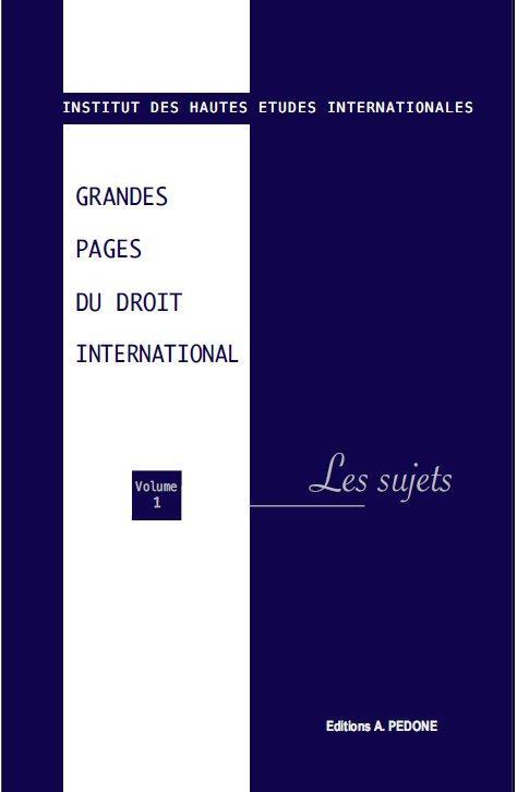 Grandes pages du droit international t.1 ; les sujets