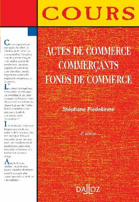 Actes de commerce, commercants, fonds de commerce (5e édition)