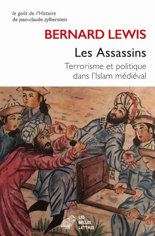 LES ASSASSINS - TERRORISME ET POLITIQUE DANS L ISLAM MEDIEVAL