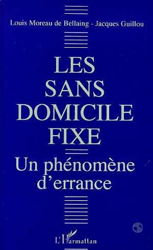 LES SANS DOMICILE FIXE  - Louis Moreau De Bellaing  - Jacques Guillou