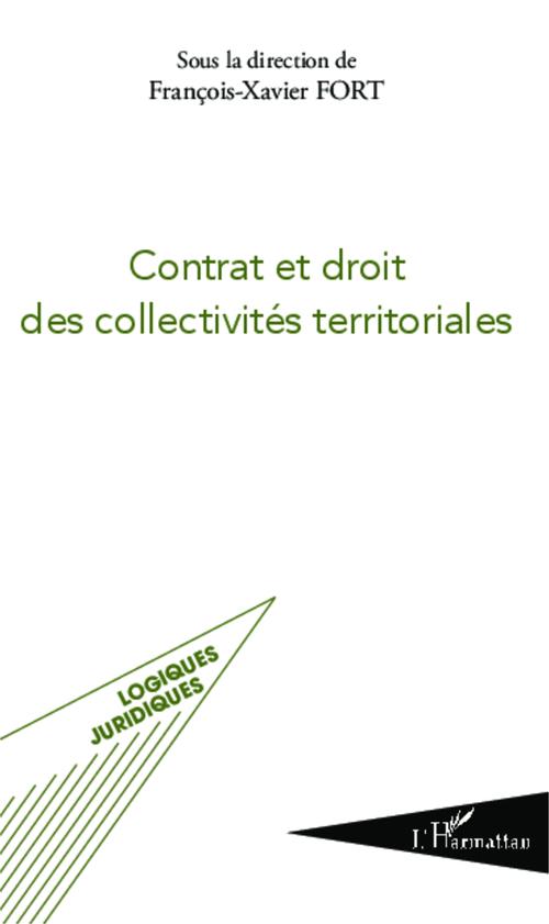 Contrat et droit des collectivités territoriales  - François-Xavier Fort