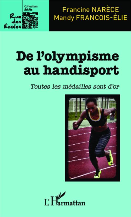 De l'olympisme au handisport ; toutes les médailles sont d'or