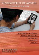 Vente Livre Numérique : Fiche de lecture Mademoiselle de Maupin - Résumé détaillé et analyse littéraire de référence  - Théophile Gautier