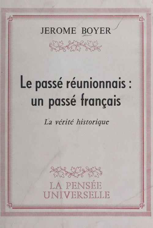 Le passé réunionnais : un passé français  - Jerome Boyer
