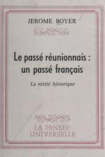 Le passé réunionnais : un passé français