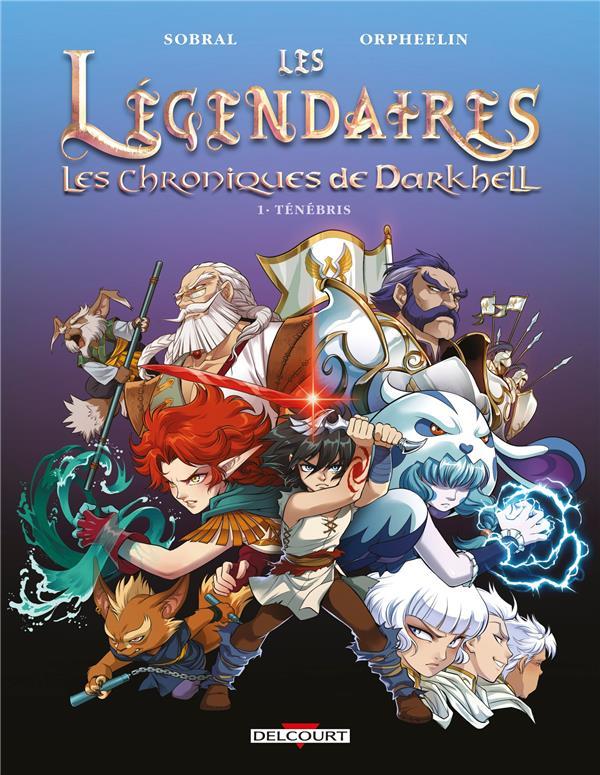 Les Légendaires - les Chroniques de Darkhell T.1 ; ténébris