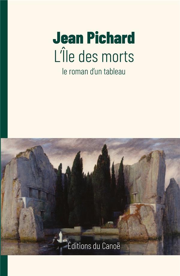 L'île des morts ; le roman d'un tableau
