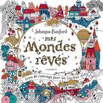 Mes mondes rêvés : livre de coloriage pour les curieux