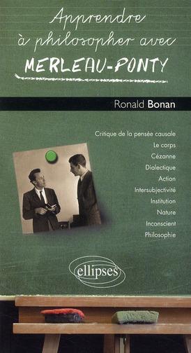 Apprendre à philosopher avec ; Merleau-Ponty