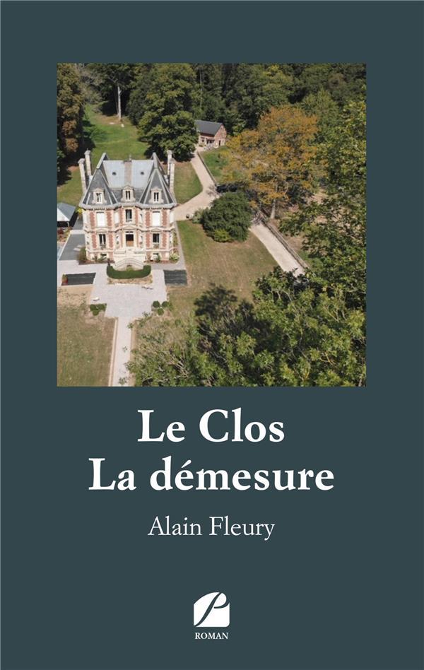 Le Clos ; la démesure