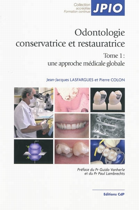 Odontologie Conservatrice Et Restauratrice Tome1: Une Approche Medicale Globale