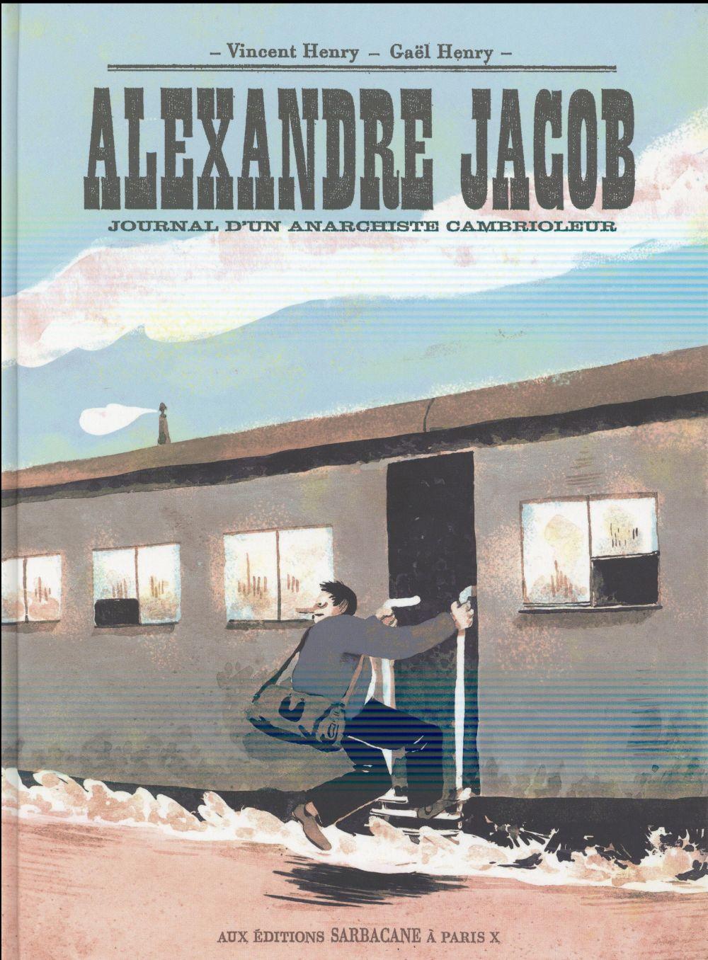 Alexandre Jacob ; journal d'un anarchiste cambrioleur