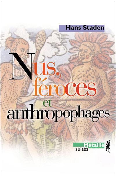 nus, feroces et anthropophages