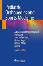 Pediatric Orthopedics and Sports Medicine  - Osama Naga - Amr Abdelgawad - Marwa Abdou