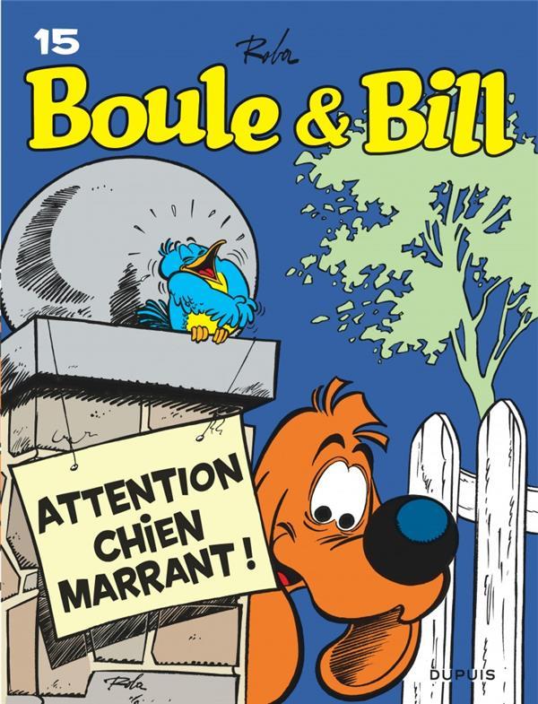 BOULE et BILL T.15  -  ATTENTION CHIEN MARRANT !