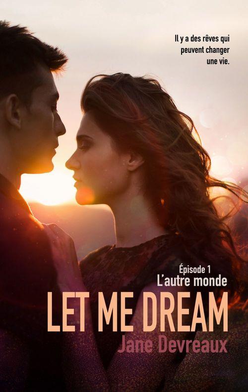 Let Me Dream - Épisode 1