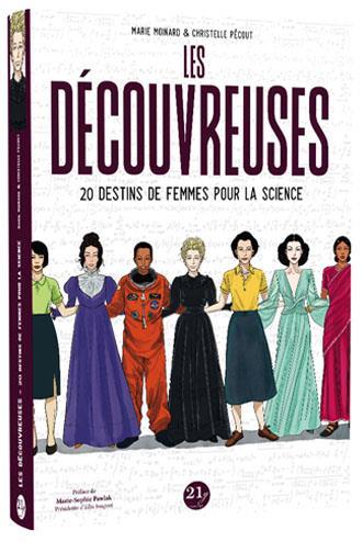 Les découvreuses ; 20 destins de femmes pour la science