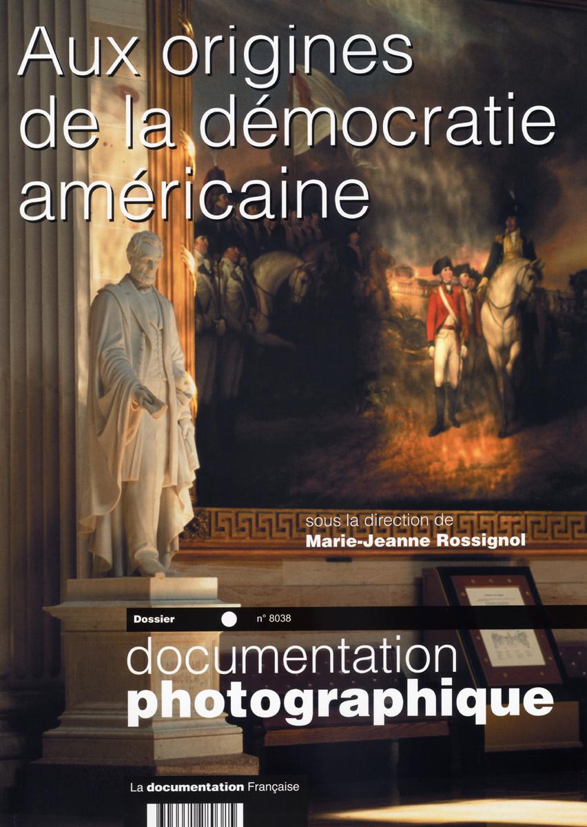 Documentation photographique t.8038; aux origines de la democratie americaine