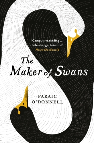 The Maker of Swans  - Paraic O_Tdonnell  - Paraic O'Donnell