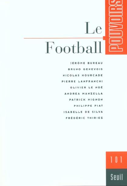Pouvoirs, n  101, le football