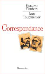 Vente Livre Numérique : Gustave Flaubert - Ivan Tourguéniev, Correspondance  - Flaubert Gustave - Ivan Tourgueniev
