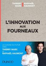 Vente EBooks : L'innovation aux fourneaux  - Thierry Marx - Raphaël Haumont