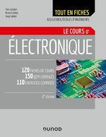Electronique - Le cours - 2e éd.  - Yves Granjon - Bruno Estibals - Serge WEBER