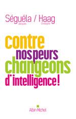 Vente EBooks : Contre nos peurs changeons d intelligence !  - Jacques Séguéla - Christophe Haag