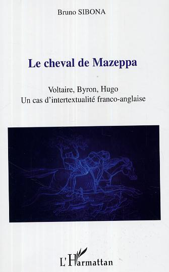 Le cheval de mazeppa - voltaire, byron, hugo - un cas d'intertextualite franco-anglaise