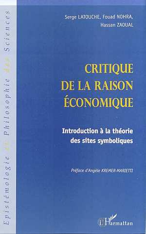 Critique de la raison économique ; introduction à la théorie des sites symboliques