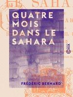 Vente Livre Numérique : Quatre mois dans le Sahara - Journal d'un voyage chez les Touareg  - Frédéric Bernard